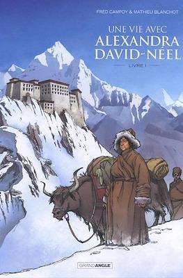 Une vie avec Alexandra David-Néel #1