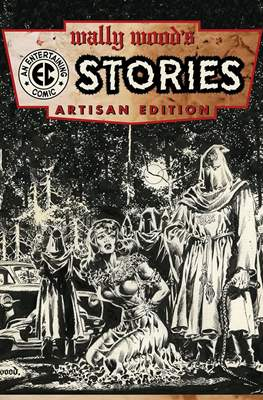Wally Wood's EC Comics Stories Artisan Edition