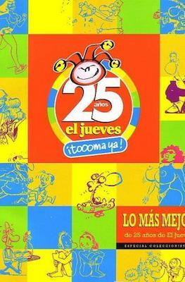 25 años. El jueves. ¡Toooma ya!. Lo más mejor (Rústica 200 pp) #1