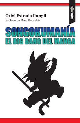 Songokumanía: El big bang del manga