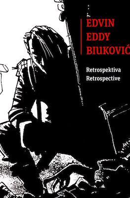Edvin Eddy Biukovic - Retrospektiva/Retrospective