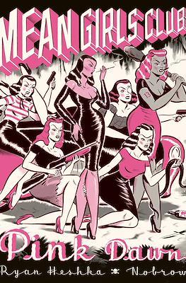 Mean Girls Club: Pink Dawn