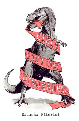 Girls Don't Like Dinosaurs