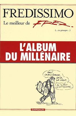 Fredissimo: Le meilleur de Fred (...ou presque...) L'album du millénaire