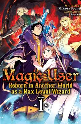 Magic User: Reborn in Another World as a Max Level Wizard (Softcover) #1