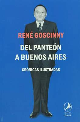 Del Panteón a Buenos Aires. Crónicas ilustradas
