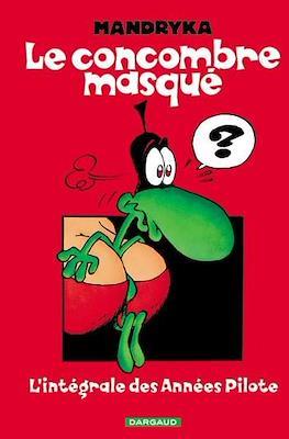 Le concombre masqué: L'intégrale des Années Pilote