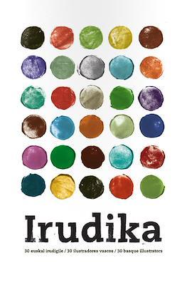 Irudika: 30 euskal irrudiguile / 30 ilustradores vascos / 30 basque illustrators