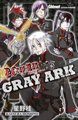 D. Gray-Man Fanbook officiel - Gray Ark