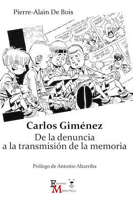 Carlos Giménez. De la denuncia a la transmisión de la memoria
