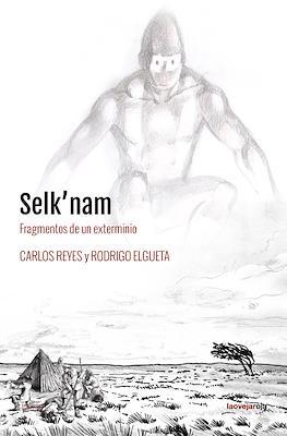 Selk'nam: Fragmentos de un exterminio (Rústica con solapas)