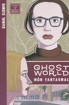 Ghost world. Mon fantasmal