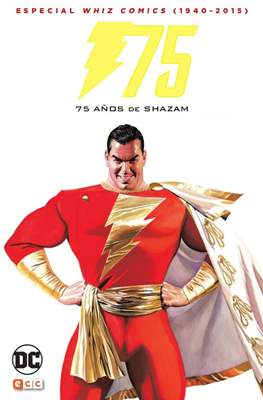 Especial Whiz Comics (1940-2015): 75 años de Shazam