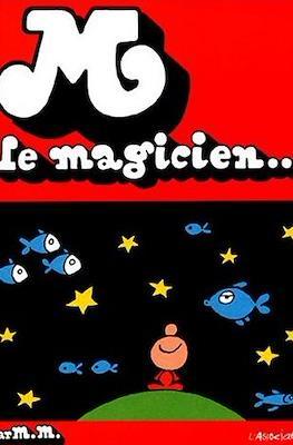 M le magicien...