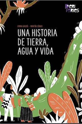 Una historia de tierra, agua y vida (Grapa 20 pp) #