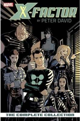 X-Factor by Peter David: The Complete Collection (TPB 400-464 pp) #1
