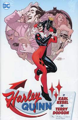 Harley Quinn By Karl Kesel and Terry Dodson: The Deluxe Edition (Hardcover 224-288 pp) #1