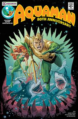 Aquaman 80th Anniversay 100-Page Super Spectacular (Variant Covers)