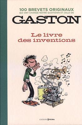 100 brevets originaux qui ont changé notre quotidien et celui de Gaston : Le livre des inventions