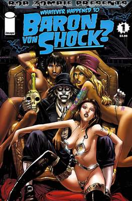 Whatever Happened to Baron Von Shock?