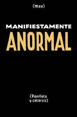 Manifiestamente anormal (Panfleto y catarsis) (Grapa 36 pp) #