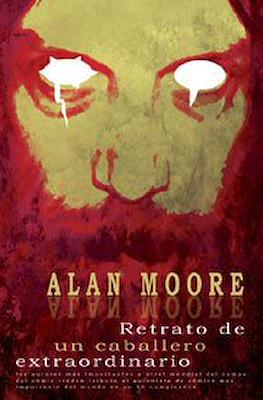 Alan Moore: Retrato de un caballero extraordinario