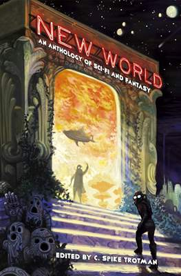 New World: An Anthology of Sci-Fi and Fantasy