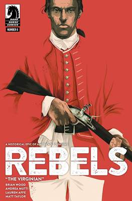 Rebels - These Free and Independent States (Comic-book / Digital) #6