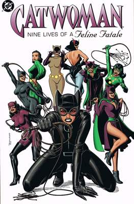 Catwoman. Nine lives of a Feline Fatale