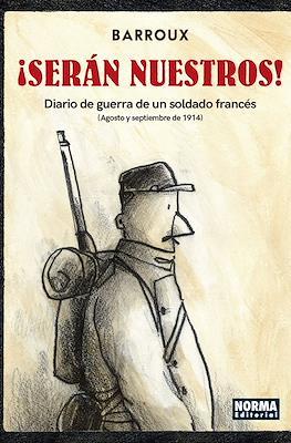 ¡Serán nuestros! Diario de guerra de un soldado francés (Agosto y septiembre de 1914)
