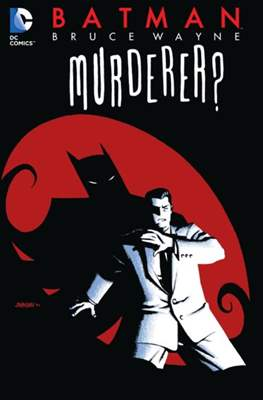 Batman. Bruce Wayne: Murderer?