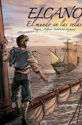 Elcano. El mundo en las velas (Rústica 56 pp) #