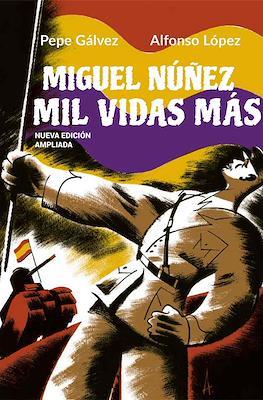 Miguel Núñez, mil vidas más (Rústica 128 pp)