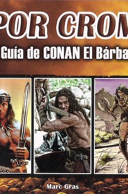 ¡Por Crom! La Guía de Conan, el Bárbaro