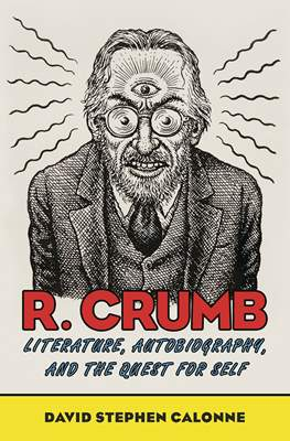 R. Crumb: Literature, Autobiography, and the Quest for Self
