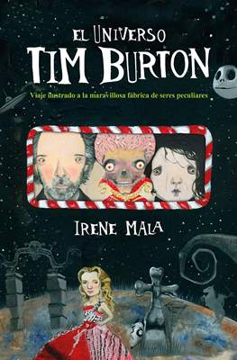 El universo Tim Burton: Viaje ilustrado a la maravillosa fábrica de seres peculiares (Cartoné 232 pp) #