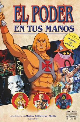 El Poder en tus Manos: La Historia de los Masters del Universo y She-Ra (1982-1987)