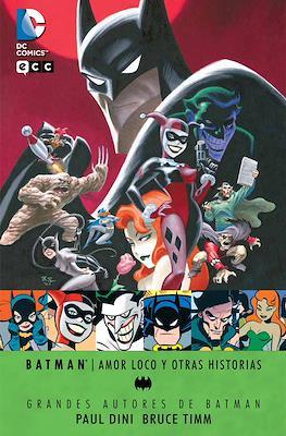 Grandes Autores de Batman: Paul Dini y Bruce Timm. Batman: Amor loco y otras historias