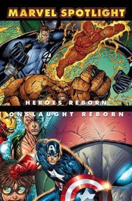 Marvel Spotligh: Heroes Reborn/Onslaught Reborn