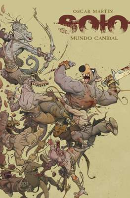 Solo - Mundo Canibal. (Cartoné 144 pp)