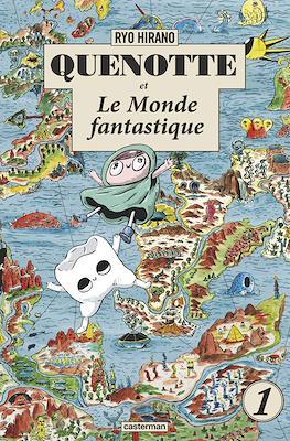 Quenotte et Le Monde fantastique #1