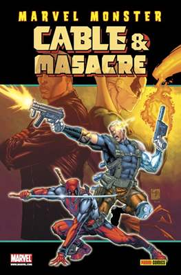 Cable y Masacre. Marvel Monster #2