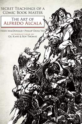 Secret Teachings of a Comic Book Master: The Art of Alfredo Alcala