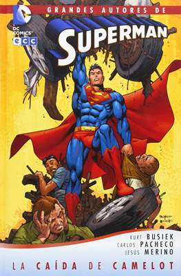 Grandes Autores De Superman: Kurt Busiek y Carlos Pacheco. La Caída de Camelot