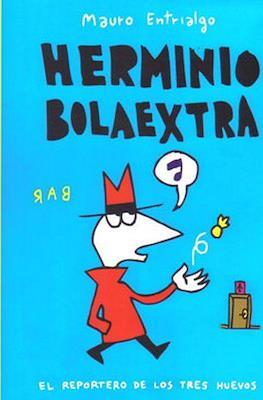 Herminio Bolaextra. El reportero de los tres huevos