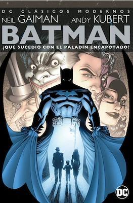 Batman: ¿Qué Sucedió con el Paladín Encapotado? - DC Clásicos Modernos