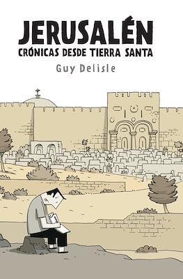 Jerusalén. Crónicas desde Tierra Santa