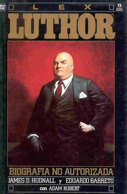 Lex Luthor. Biografía no autorizada