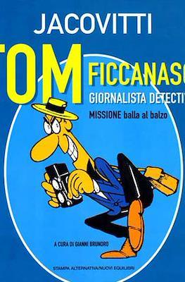 Tom Ficcanaso, giornalista detective. Missione balla al balzo