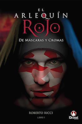 El Arlequín Rojo. De Máscaras y Cromas